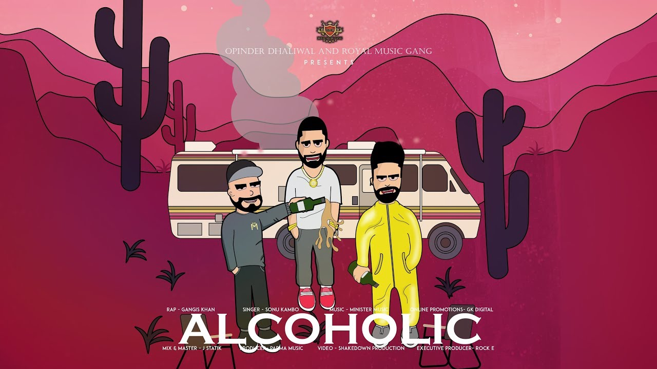 Sonu Kambo ft Gangis Khan & Minister Music – Alcoholic
