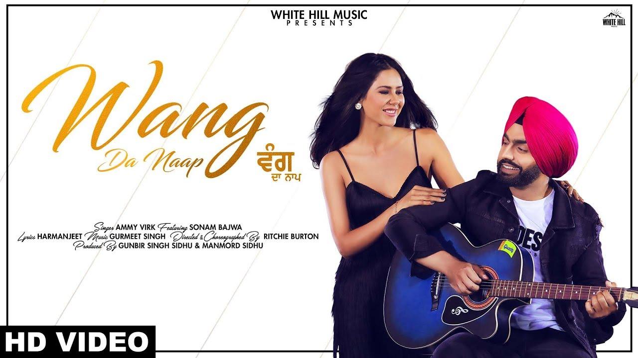 Ammy Virk ft Sonam Bajwa – Wang Da Naap