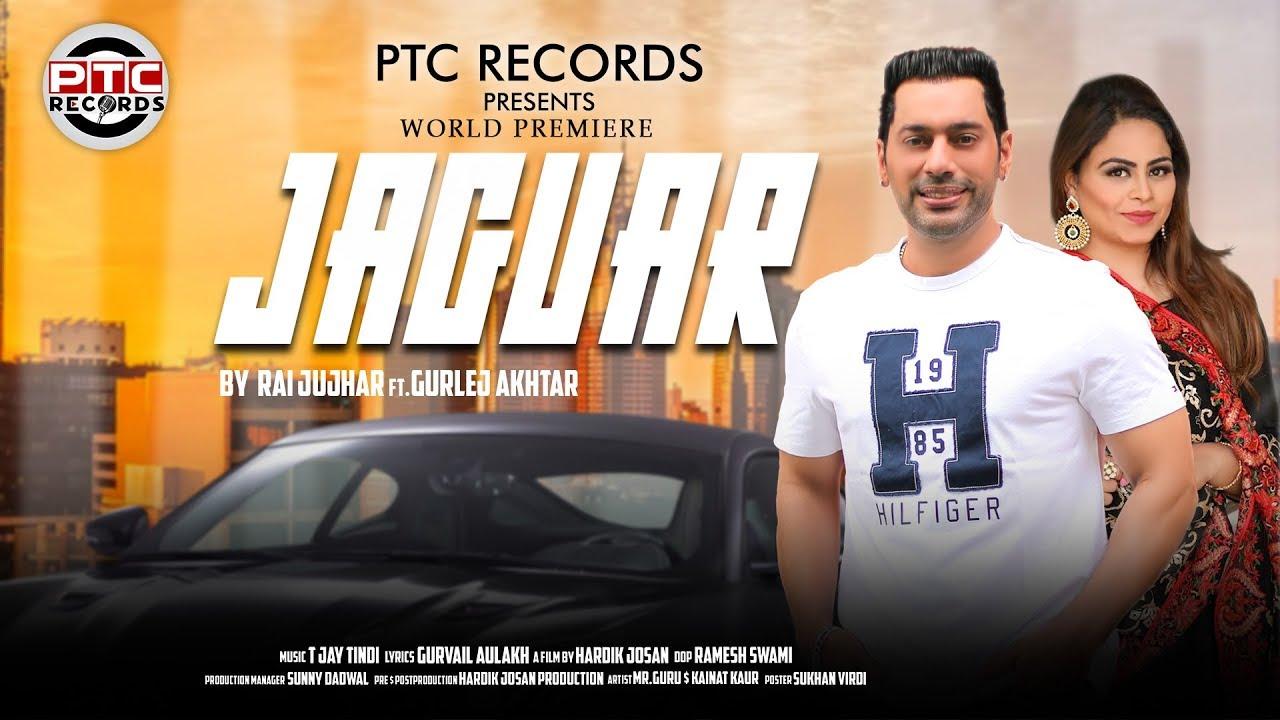 Rai Jujhar ft Gurlej Akhtar & T Jay Tindi – Jaguar