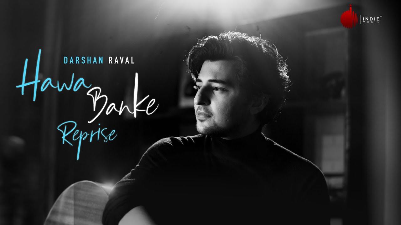 Darshan Raval – Hawa Banke (Reprise)