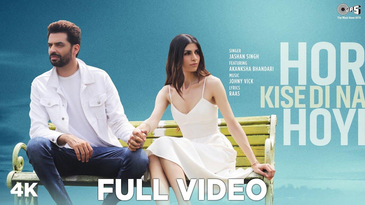 Jashan Singh & Akanksha Bhandari ft Johnyy Vick – Hor Kise Di Na Hoyi