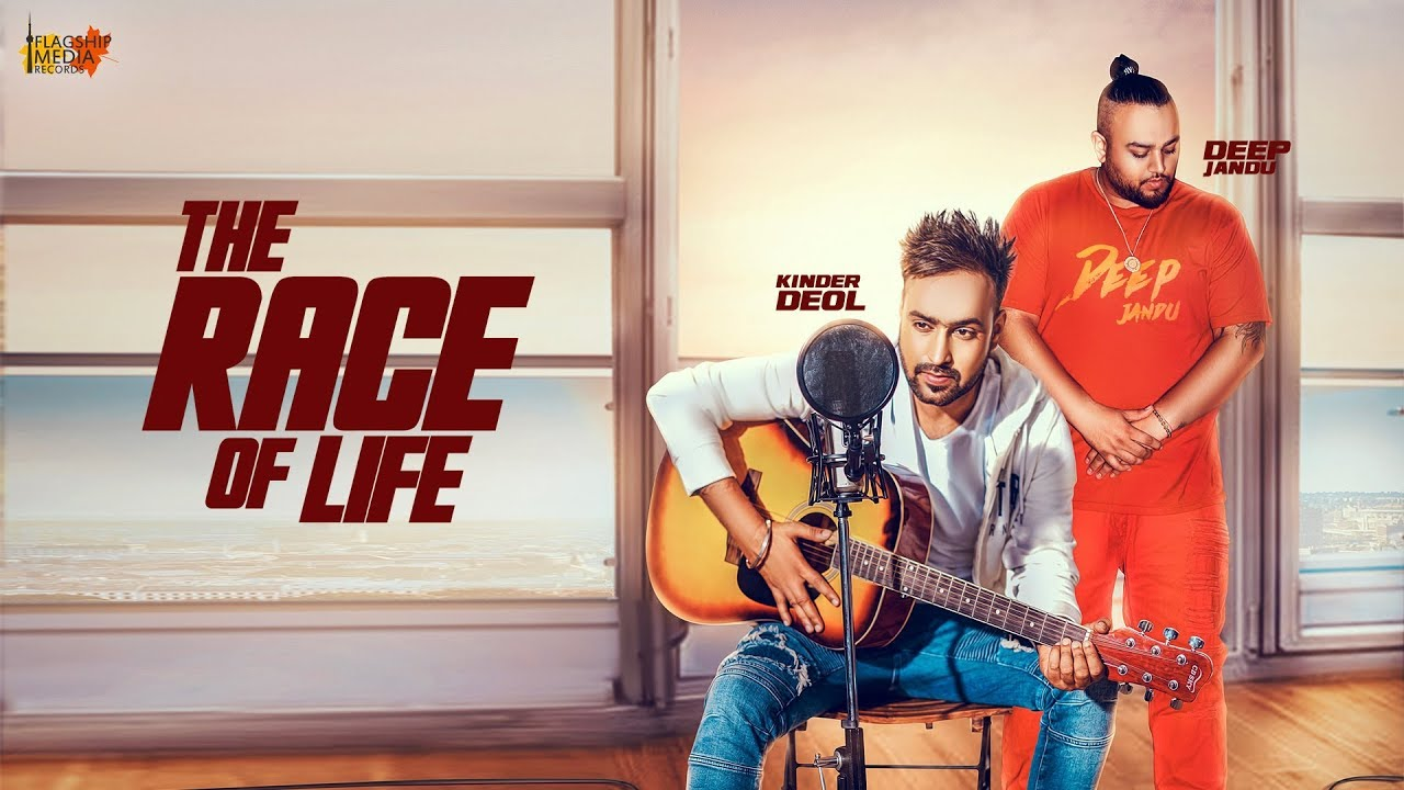 Kinder Deol ft Deep Jandu – The Race Of Life
