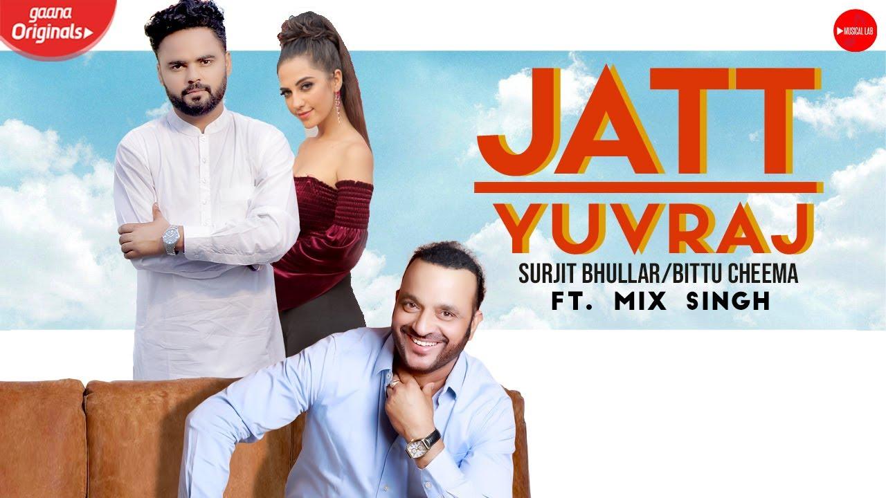 Surjit Bhullar ft Bittu Cheema & MixSingh – Jatt Yuvraj