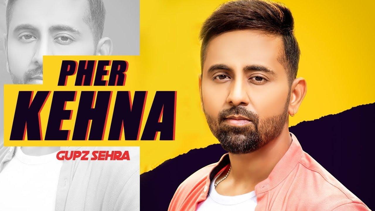 Gupz Sehra – Pher Kehna