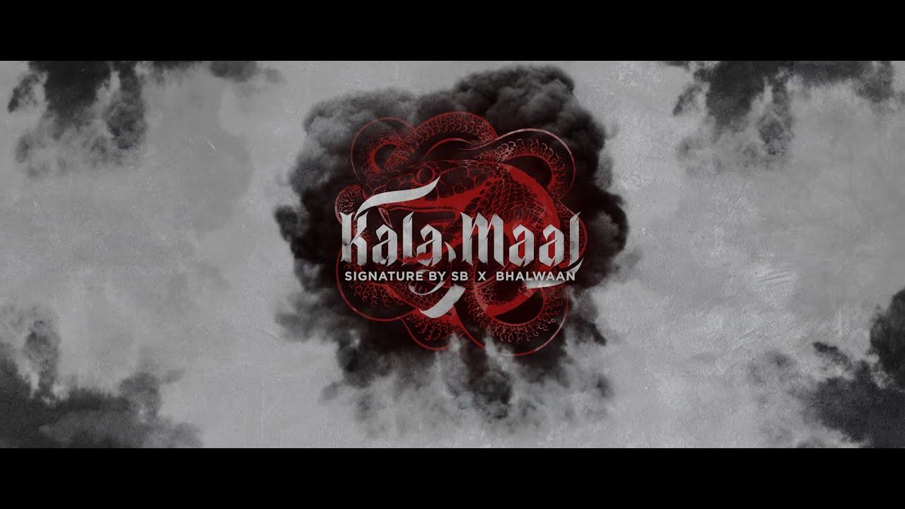 Signature By SB ft Bhalwaan – Kala Maal