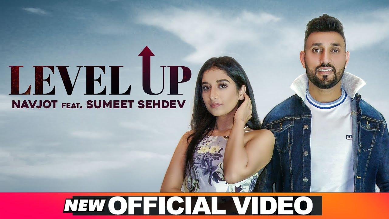 Navjot & Sumeet Sehdev ft Arpan Bawa – Level Up