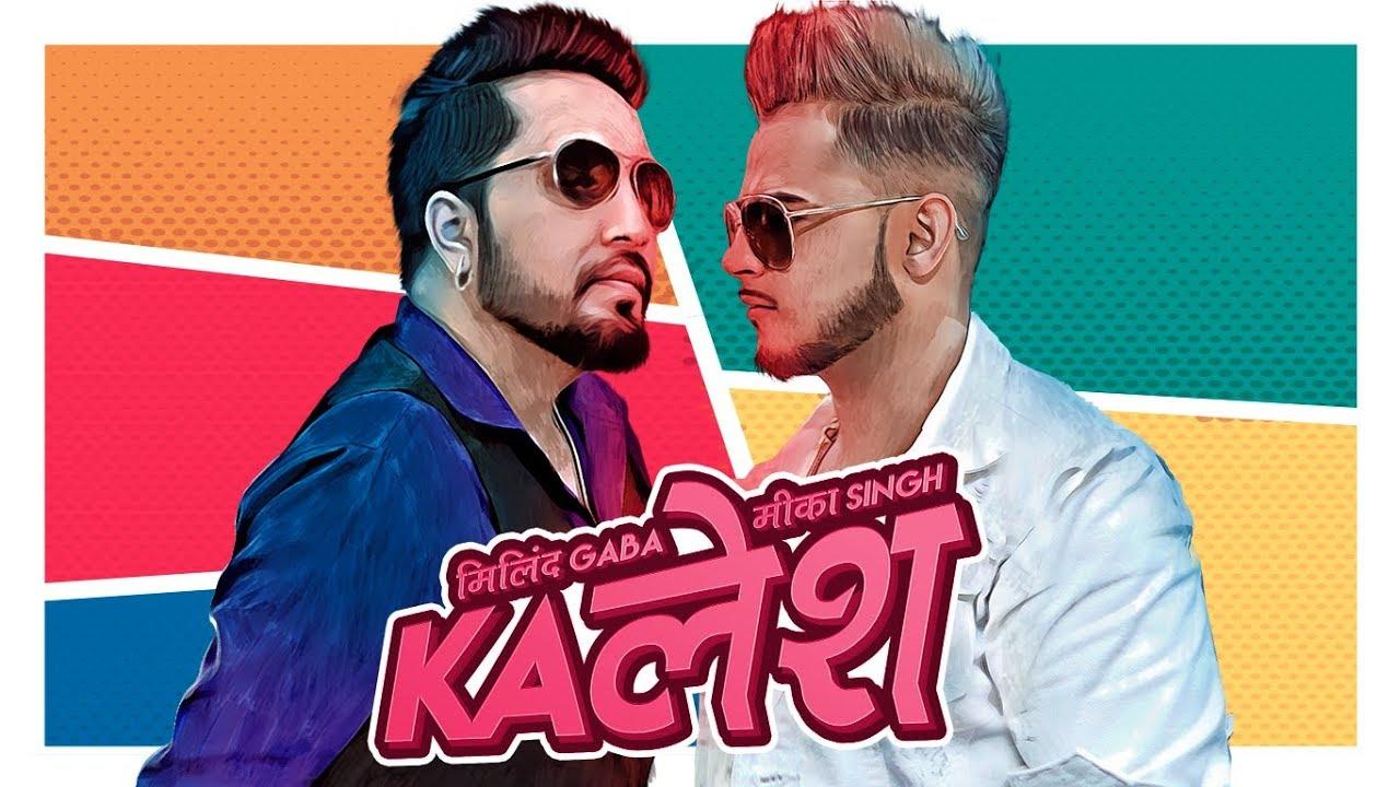 Millind Gaba ft Mika Singh – Kalesh