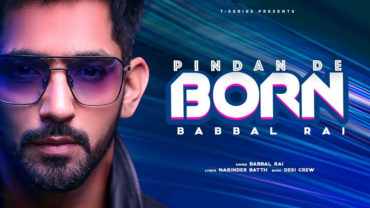 Babbal Rai ft Desi Crew – Pindan De Born