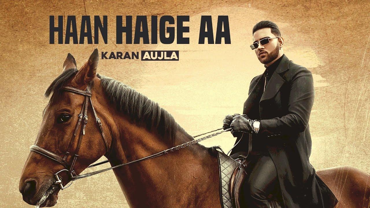 Karan Aujla ft Gurlej Akhtar & Avvy Sra – Haan Haige Aa