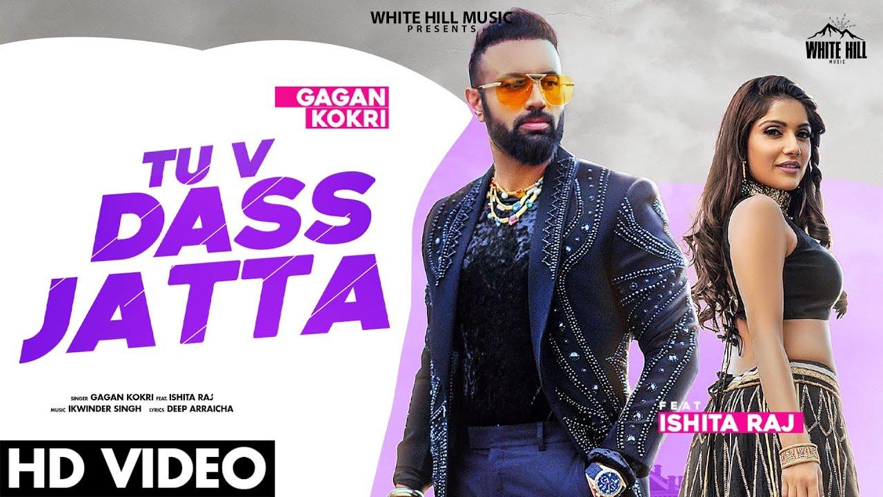 Gagan Kokri ft Ikwinder Singh – Tu V Dass Jatta