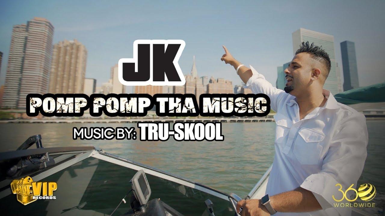 JK ft Tru-Skool – Pomp Pomp Tha Music
