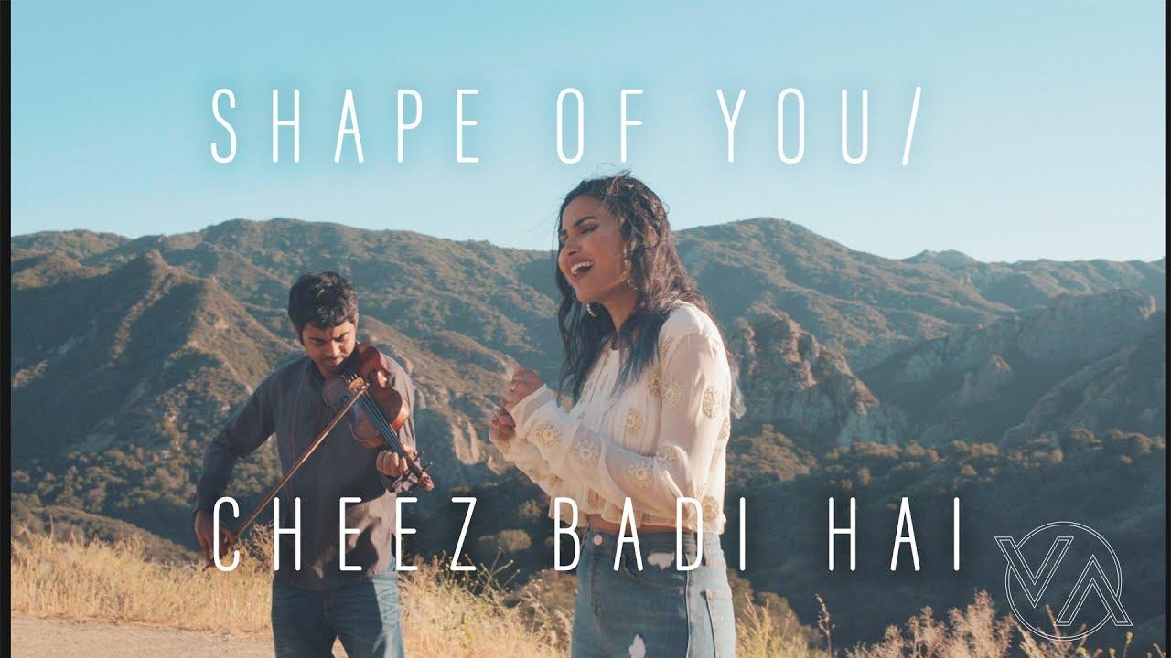 Vidya Vox – Shape Of You x Cheez Badi Hai (Vidya Vox Mashup Cover)