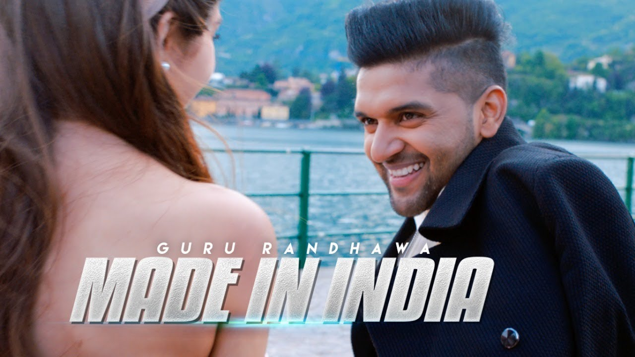 Guru Randhawa – Made In India