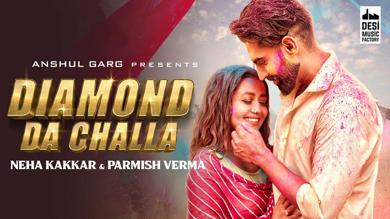Neha Kakkar & Parmish Verma ft Rajat Nagpal – Diamond Da Challa