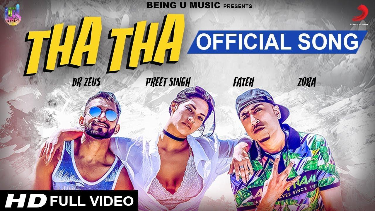 Dr Zeus ft Preet Singh, Fateh & Zora Randhawa – Tha Tha