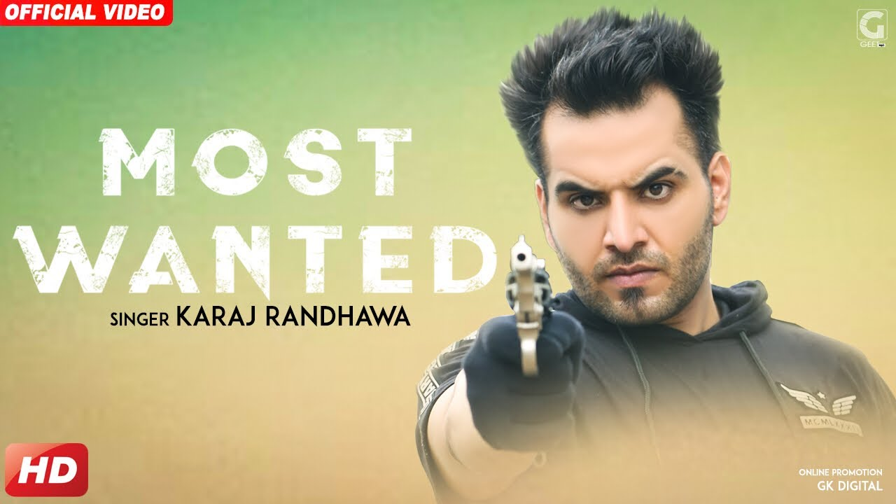 Karaj Randhawa – Most Wanted