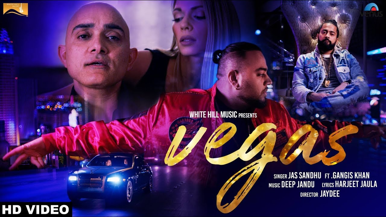 Jas Sandhu ft Gangis Khan & Deep Jandu – Vegas