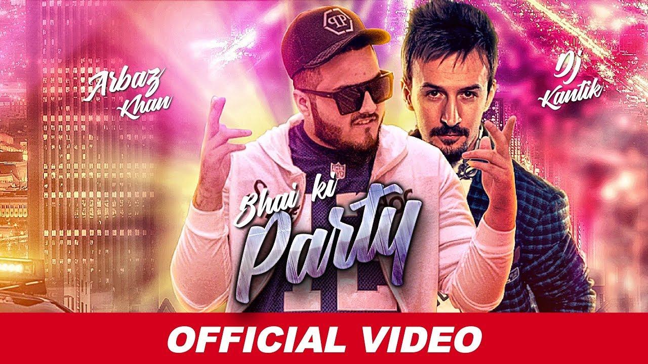 Arbaz Khan ft DJ Kantik – Bhai Ki Party