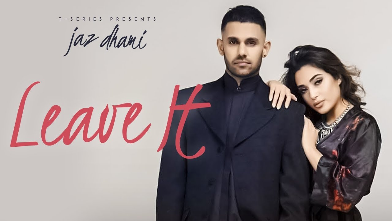 Jaz Dhami ft Snappy – Leave It
