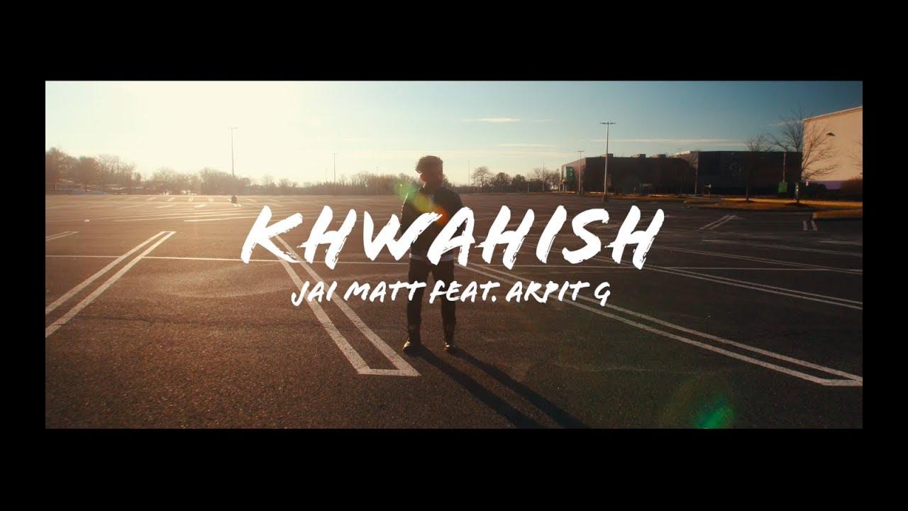 Jai Matt ft Arpit G – Khwahish
