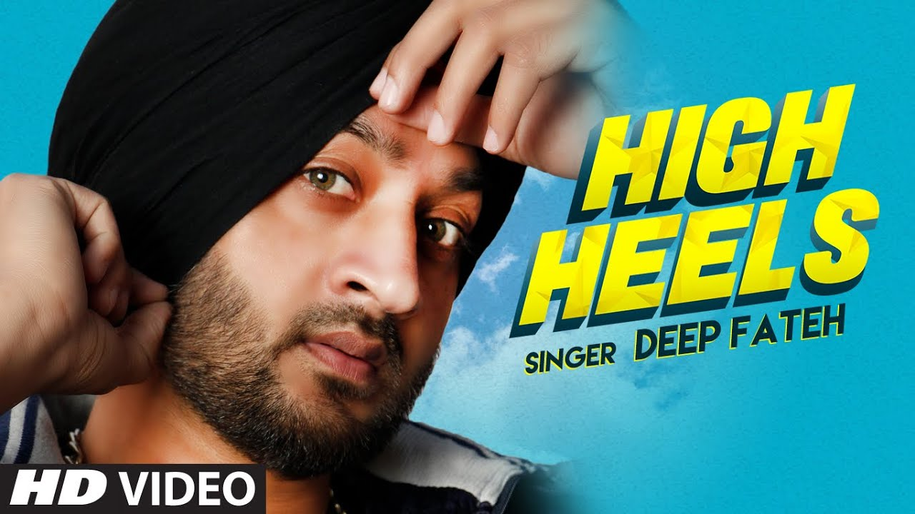 Deep Fateh ft Mista Baaz – High Heels