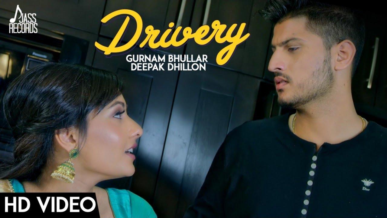Gurnam Bhullar ft Deepak Dhillon – Drivery