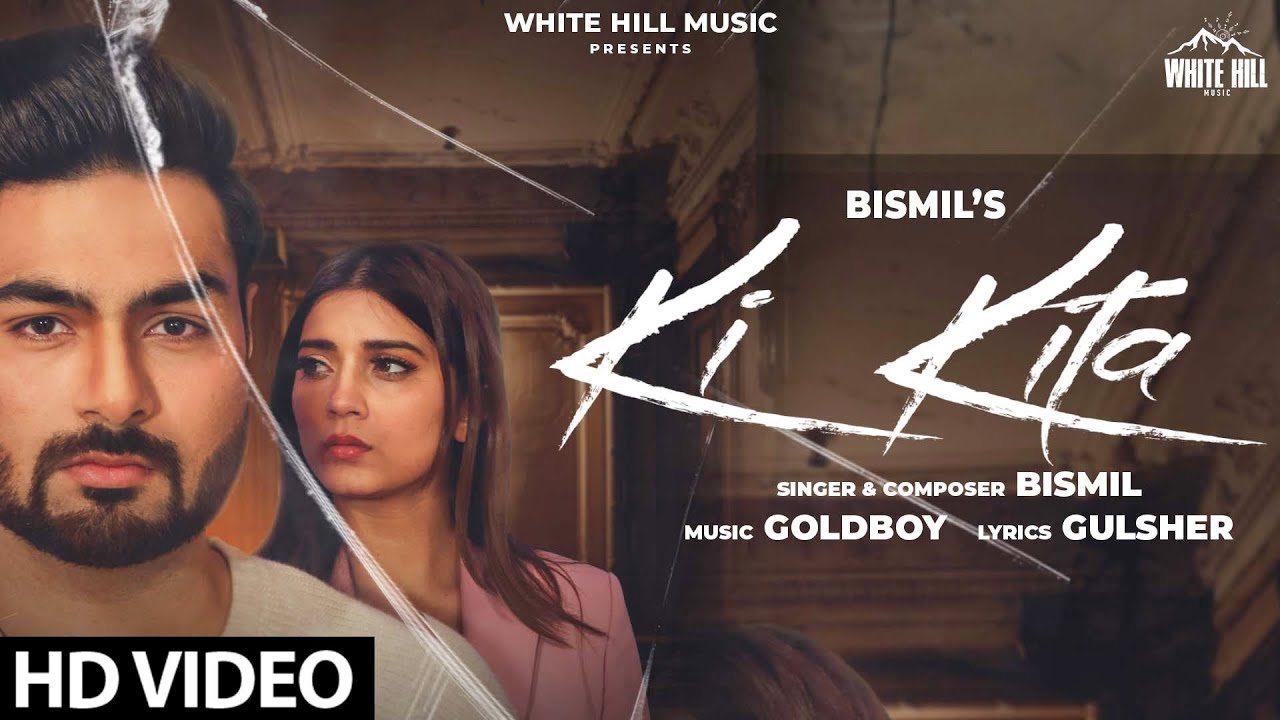 Bismil ft Goldboy – Ki Kita