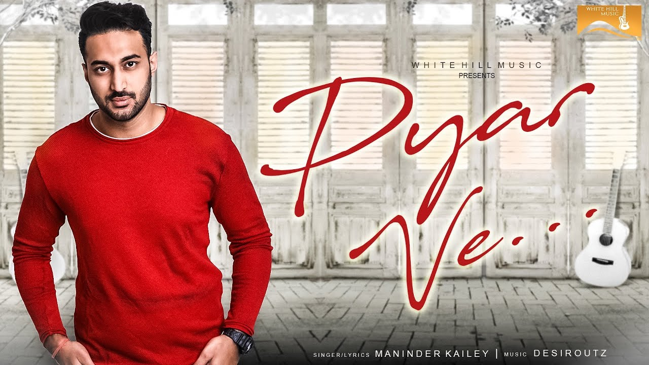 Maninder Kailey ft Desi Routz – Pyar Ve