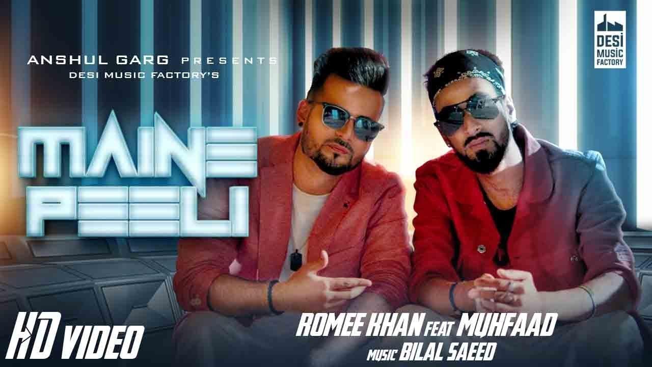 Romee Khan ft Muhfaad & Bilal Saeed – Maine Peeli