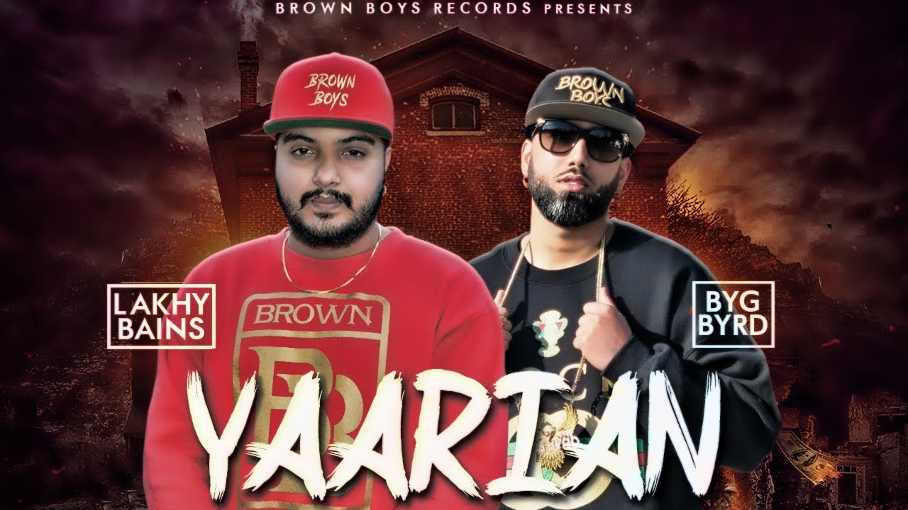 Lakhy Bains ft Byg Byrd – Yaarian