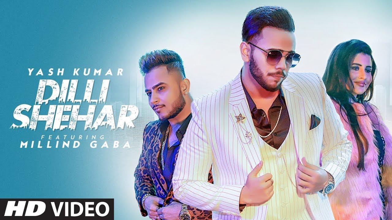 Yash Kumar ft Millind Gaba – Dilli Shehar