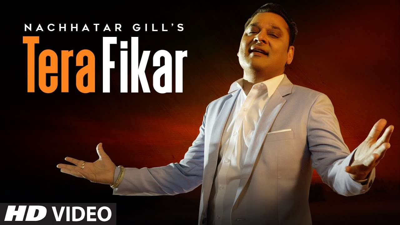 Nachhatar Gill – Tera Fikar