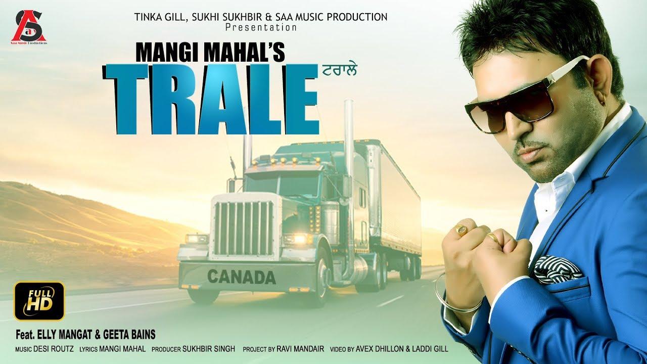 Mangi Mahal ft Elly Mangat & Geeta Bains – Trale