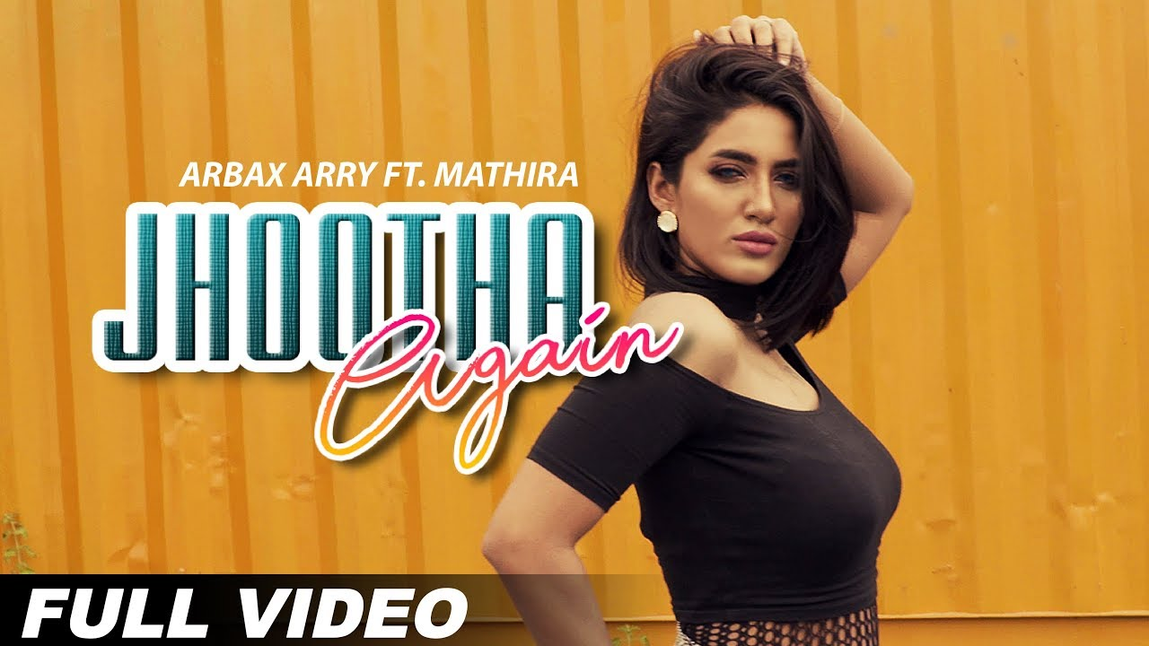 Mathira ft Arbax Arry & Arbaz Khan – Jhoota Again