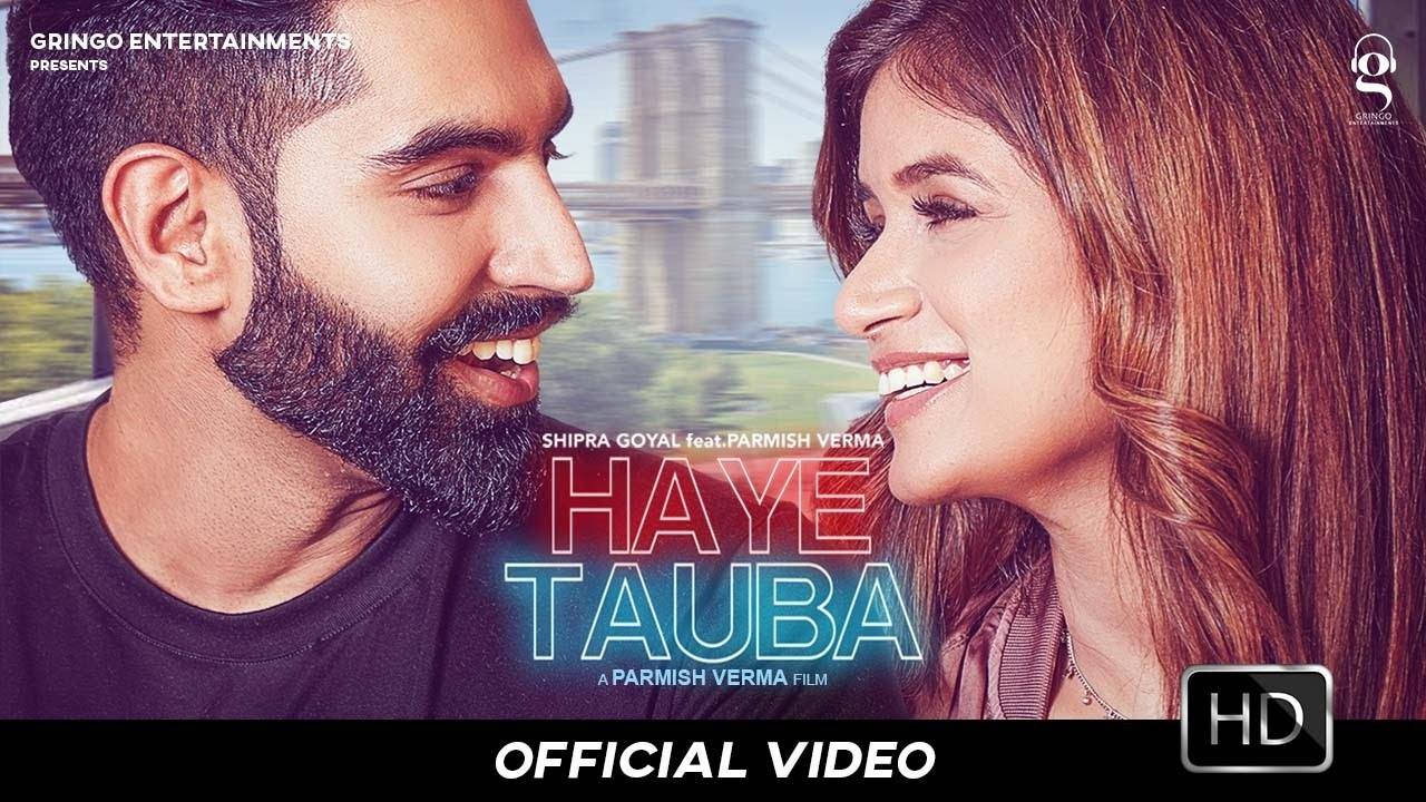 Shipra Goyal ft Parmish Verma & Enzo – Haye Tauba