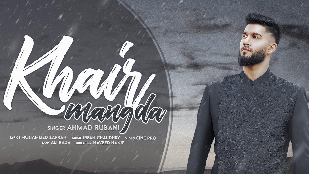 Ahmad Rubani ft Irfan Chaudhry – Khair Mangda