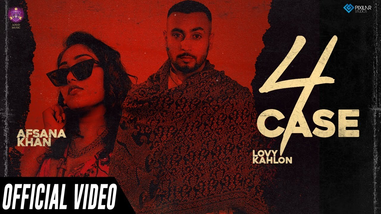 Lovy Kahlon ft Afsana Khan – 4 Case