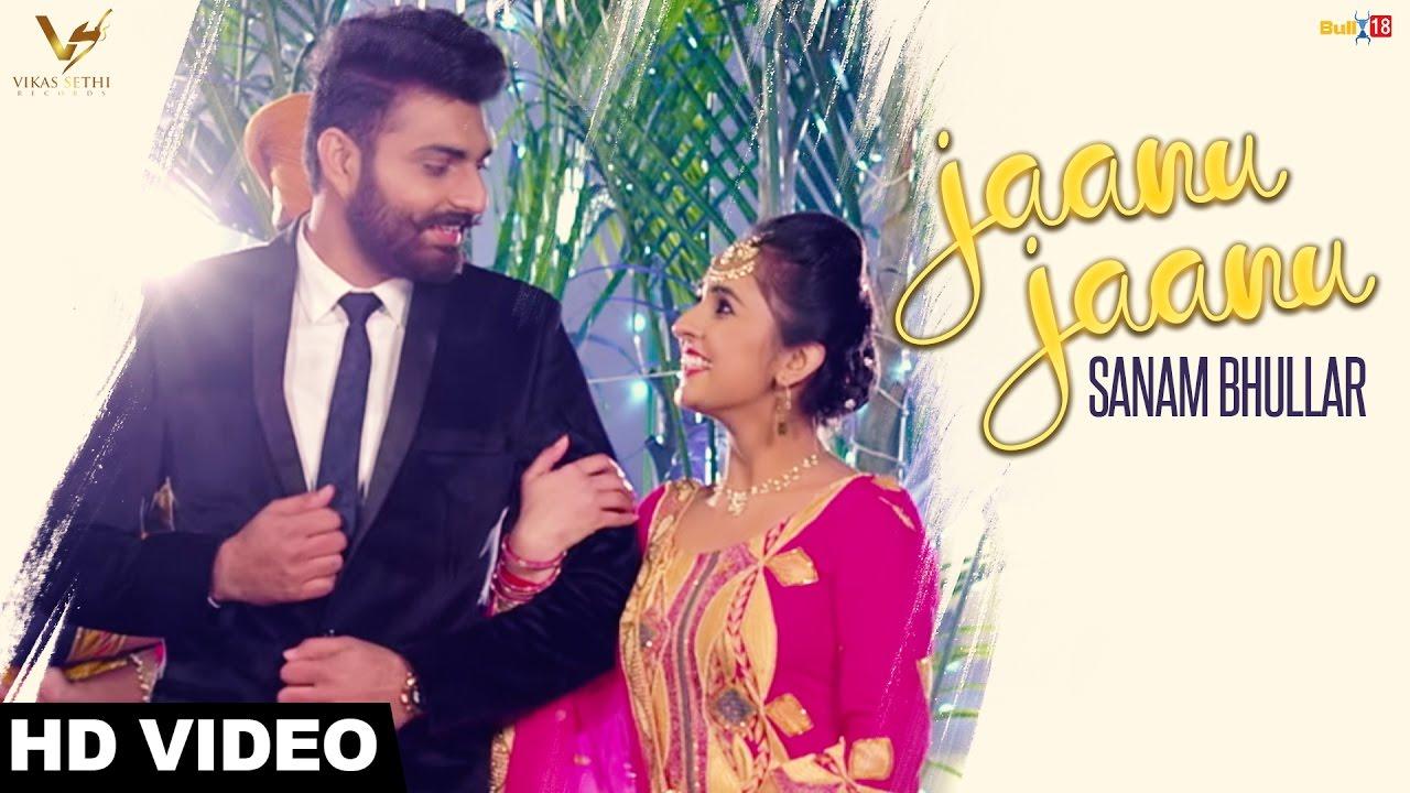 Sanam Bhullar ft Mista Baaz – Jaanu Jaanu