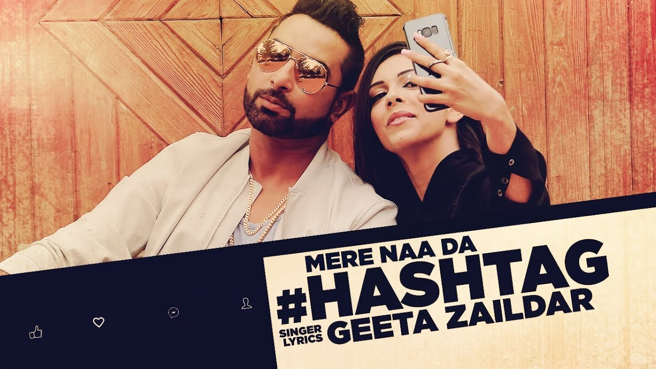 Geeta Zaildar ft Mista Baaz – Mere Naa Da Hashtag