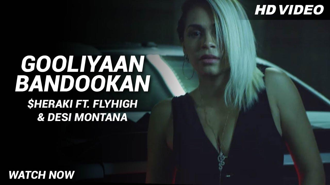 Sheraki ft Fly High & Desi Montana – Gooliyaan Bandookan