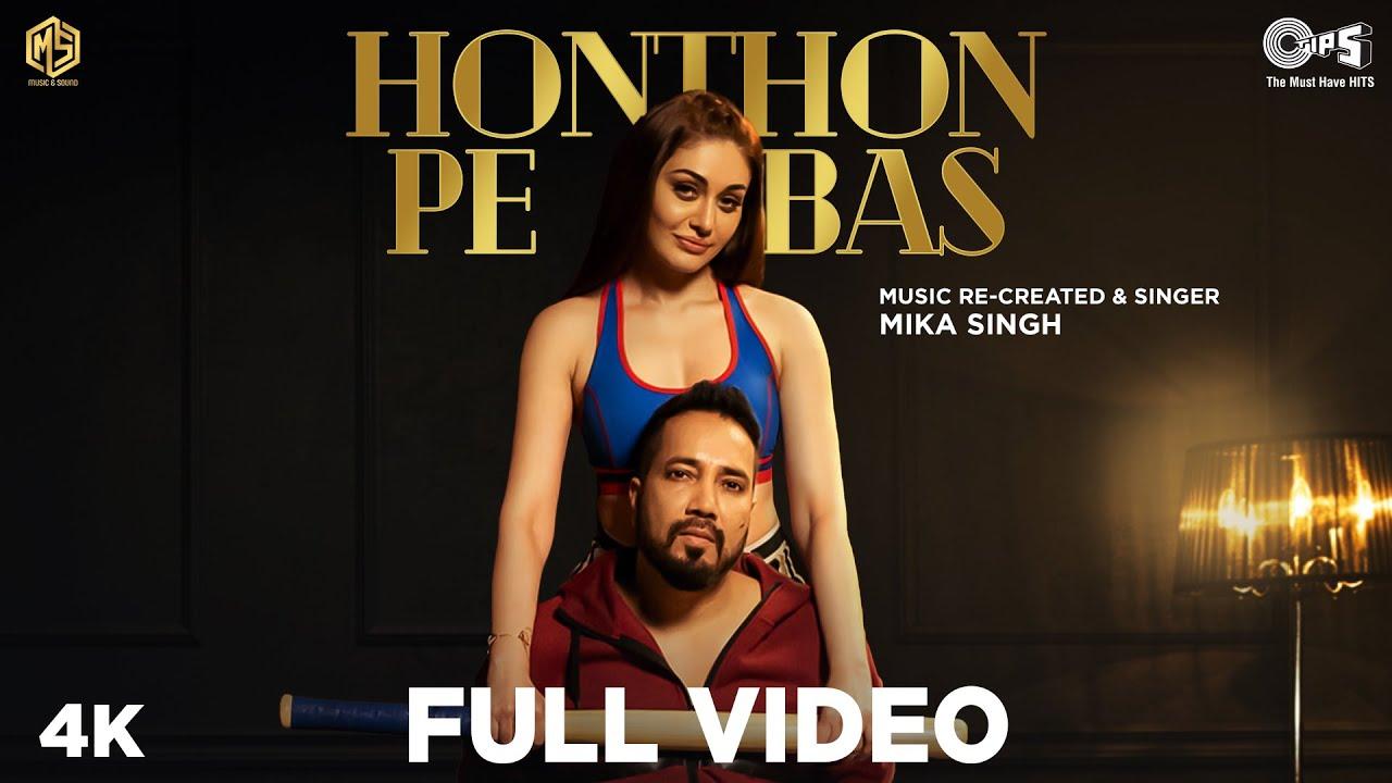 Mika Singh – Honthon Pe Bas
